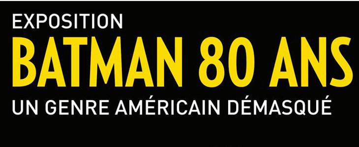 Exposition Batman 80 ans : un genre américain démasqué